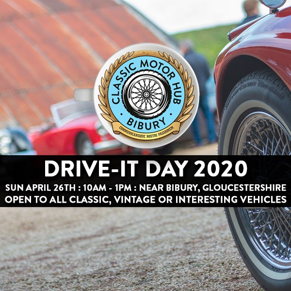 DRIVE-IT DAY 2020 AT THE CLASSIC MOTOR HUB – APRIL 26TH